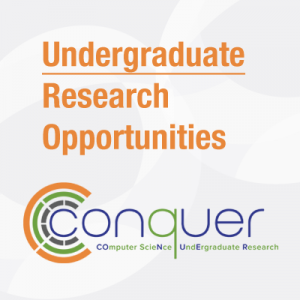 Undergraduate Research Opportunities by CONQUER from CRA-E